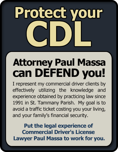 St. Tammary Parish, Louisiana CDL Speeding and Traffic Ticket Lawyer/Attorney Paul M. Massa | FREE Consultation