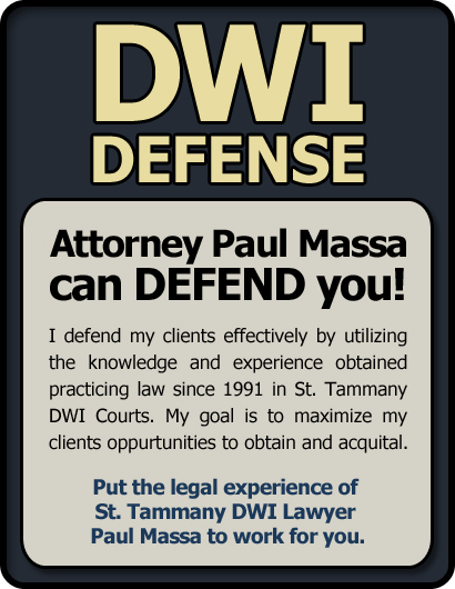 St. Tammany Parish DWI Defense Lawyer/Attorney Paul M. Massa | FREE Consultation
